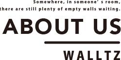 ABOUT US - 壁紙ブランド WALLTZ(ウォルツ)